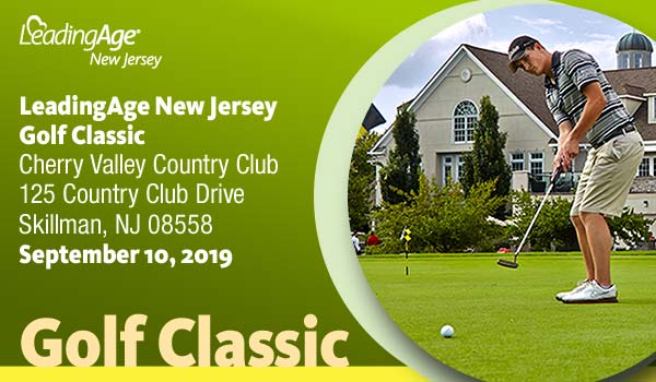 LeadingAge New Jersey Golf Classic * Cherry Valley Country Club, 125 Country Club Drive, Skillman, NJ 08558, September 10, 2019